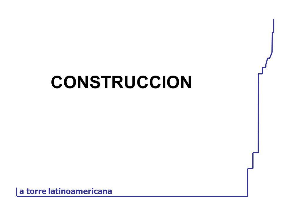 CONSTRUCCION a torre latinoamericana