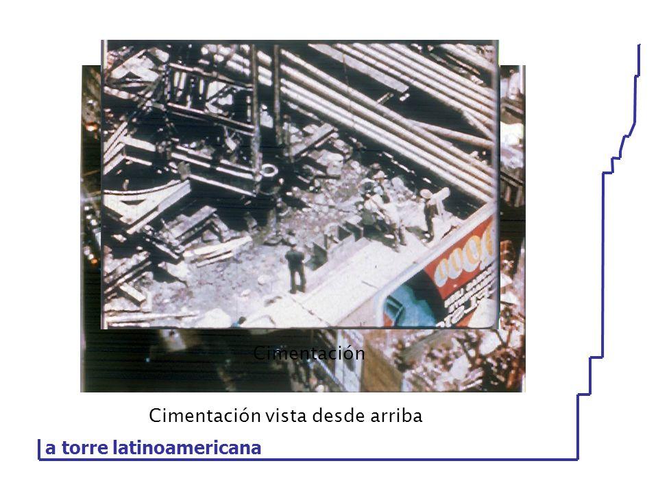 Cimentación vista desde arriba Cimentación a torre latinoamericana