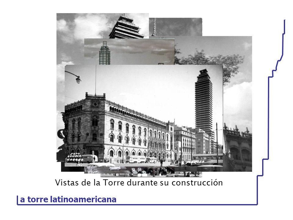 Vistas de la Torre durante su construcción a torre latinoamericana