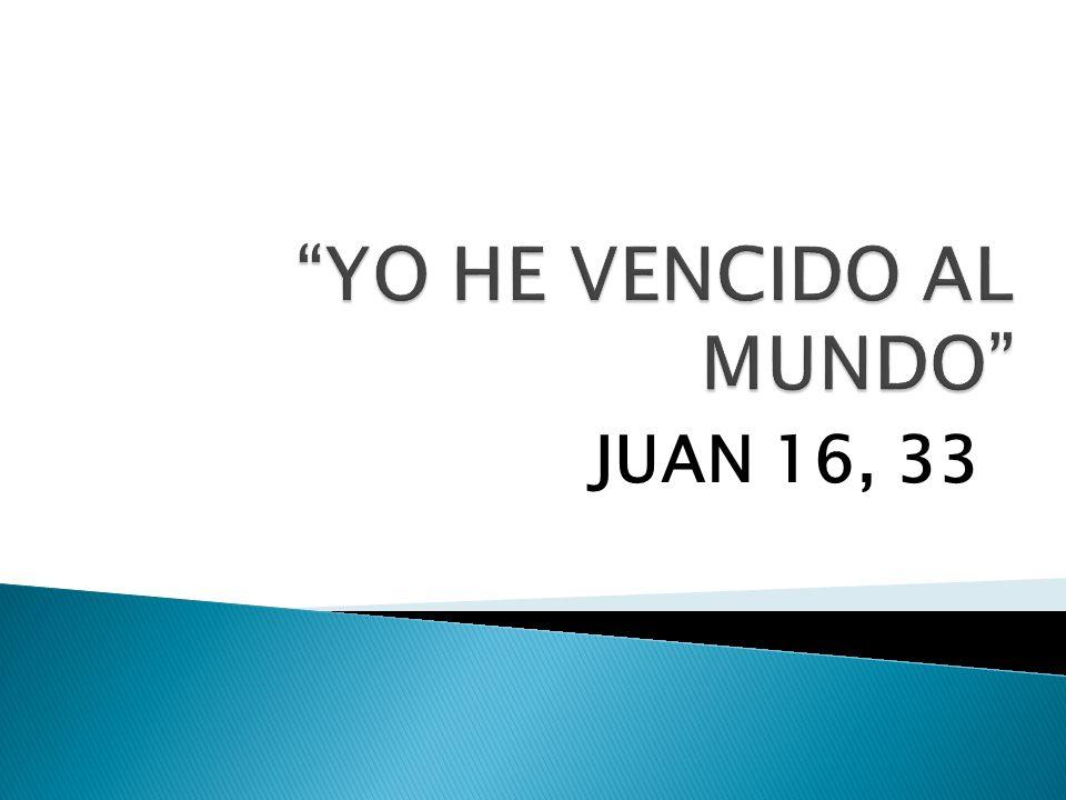 JUAN 16, 33