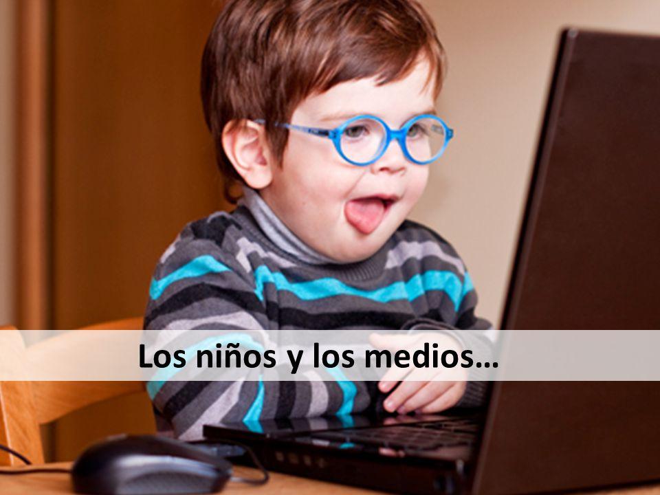 Los niños y los medios…