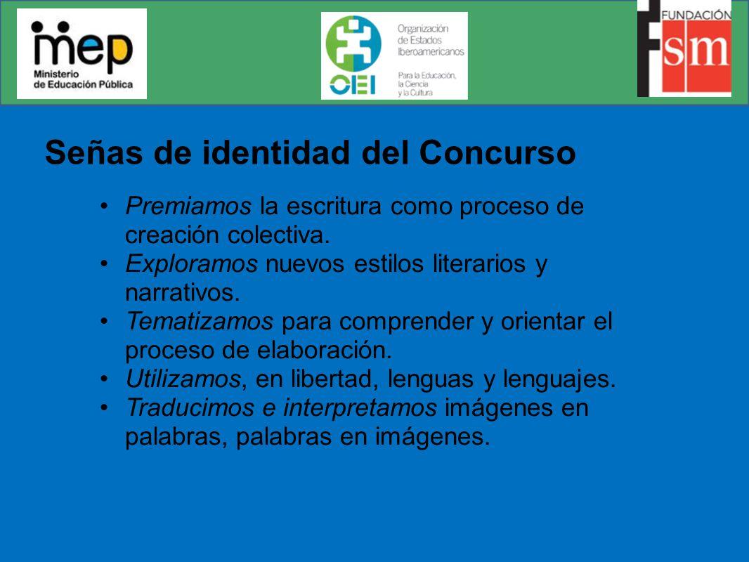 Señas de identidad del Concurso Premiamos la escritura como proceso de creación colectiva.