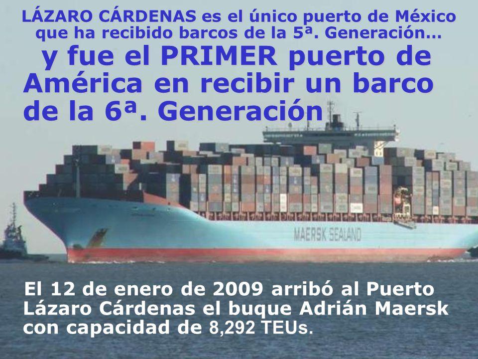 LÁZARO CÁRDENAS es el único puerto de México que ha recibido barcos de la 5ª. Generación… y fue el PRIMER puerto de América en recibir un barco de la