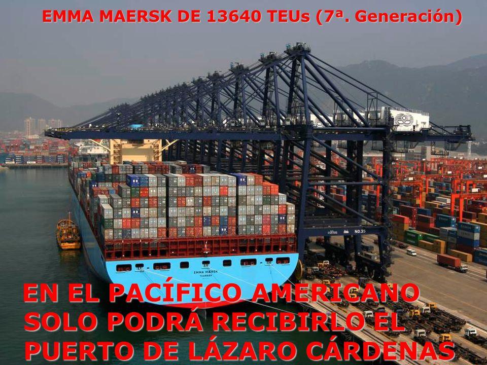 EMMA MAERSK DE 13640 TEUs (7ª. Generación) EN EL PACÍFICO AMERICANO SOLO PODRÁ RECIBIRLO EL PUERTO DE LÁZARO CÁRDENAS EN EL PACÍFICO AMERICANO SOLO PO