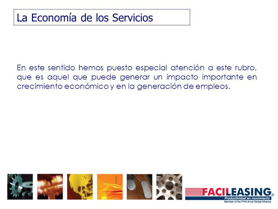 La Economía de los Servicios En este sentido hemos puesto especial atención a este rubro, que es aquel que puede generar un impacto importante en crec