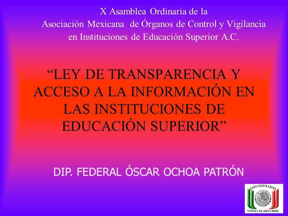 LEY DE TRANSPARENCIA Y ACCESO A LA INFORMACIÓN EN LAS INSTITUCIONES DE EDUCACIÓN SUPERIOR X Asamblea Ordinaria de la Asociación Mexicana de Órganos de