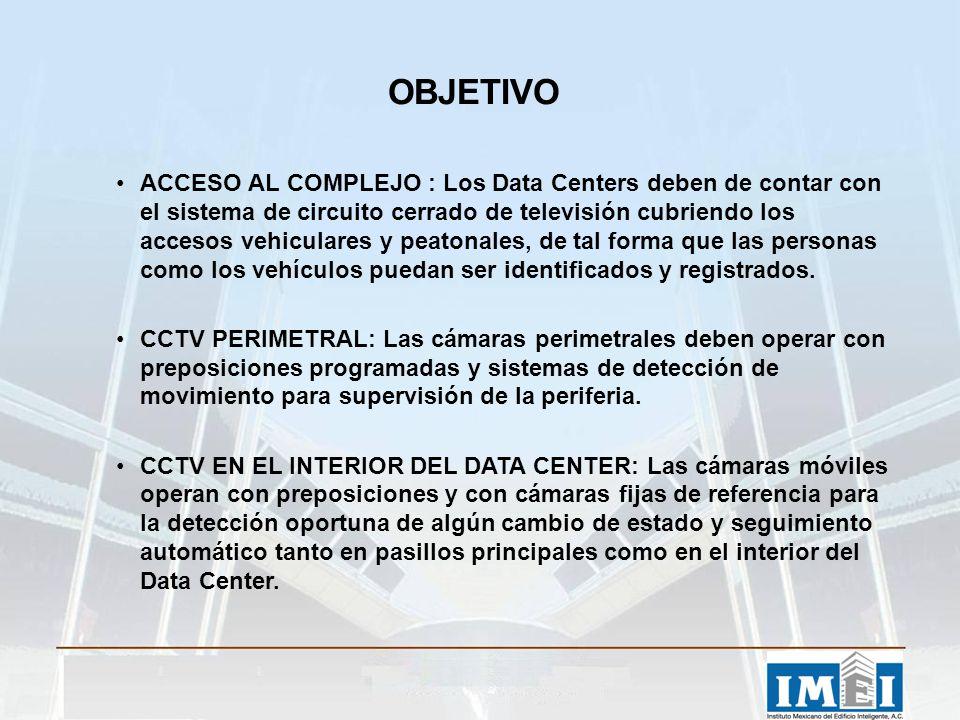 ACCESO AL COMPLEJO : Los Data Centers deben de contar con el sistema de circuito cerrado de televisión cubriendo los accesos vehiculares y peatonales,