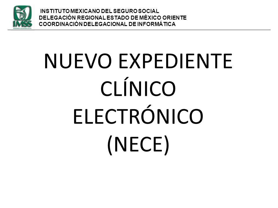 INSTITUTO MEXICANO DEL SEGURO SOCIAL DELEGACIÓN REGIONAL ESTADO DE MÉXICO ORIENTE COORDINACIÓN DELEGACIONAL DE INFORMÁTICA NUEVO EXPEDIENTE CLÍNICO EL
