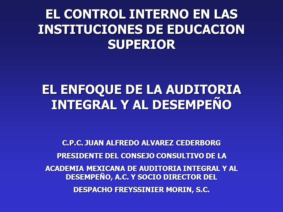 EL CONTROL INTERNO EN LAS INSTITUCIONES DE EDUCACION SUPERIOR EL ENFOQUE DE LA AUDITORIA INTEGRAL Y AL DESEMPEÑO C.P.C.