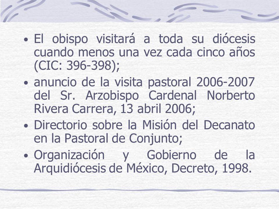 El obispo visitará a toda su diócesis cuando menos una vez cada cinco años (CIC: 396-398); anuncio de la visita pastoral 2006-2007 del Sr. Arzobispo C