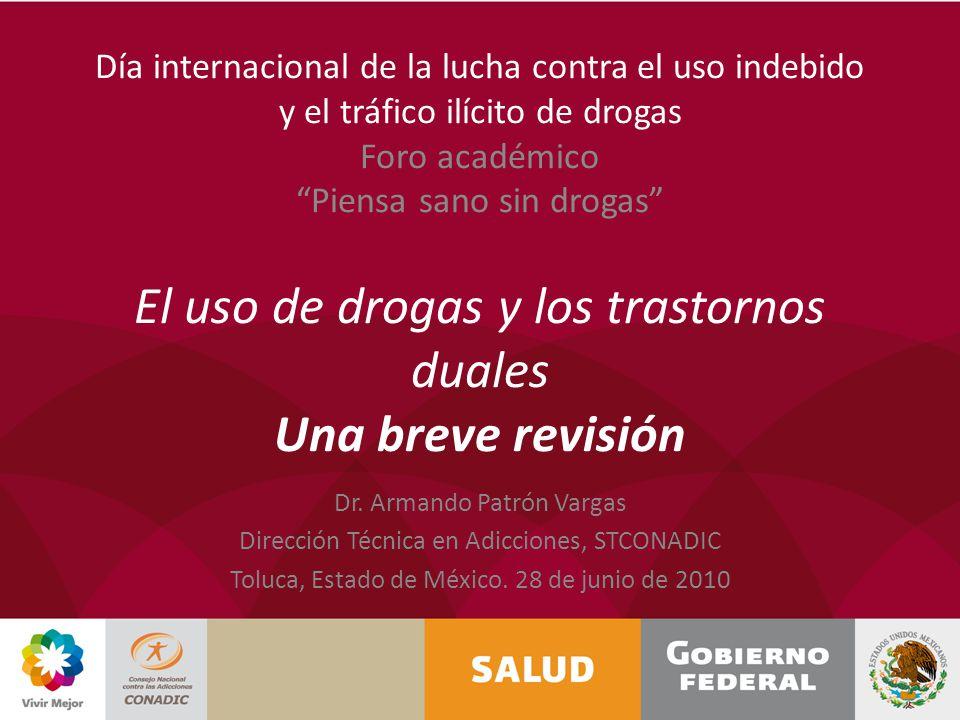 Día internacional de la lucha contra el uso indebido y el tráfico ilícito de drogas Foro académico Piensa sano sin drogas El uso de drogas y los trast
