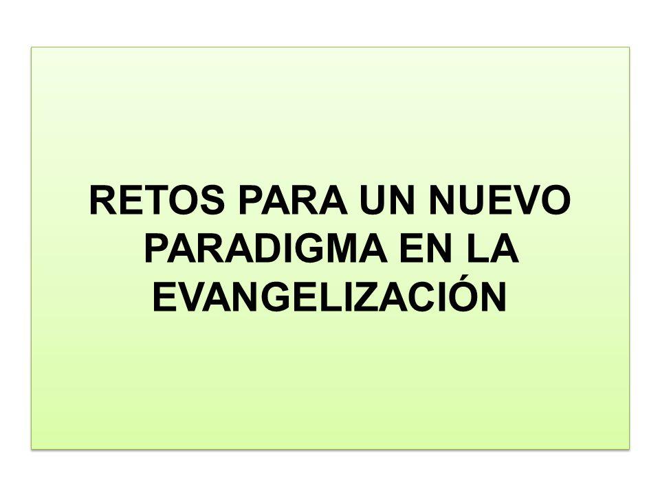 RETOS PARA UN NUEVO PARADIGMA EN LA EVANGELIZACIÓN