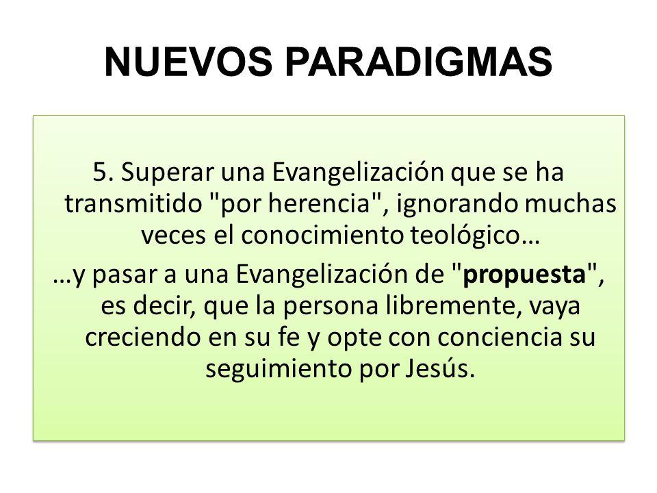 NUEVOS PARADIGMAS 5. Superar una Evangelización que se ha transmitido