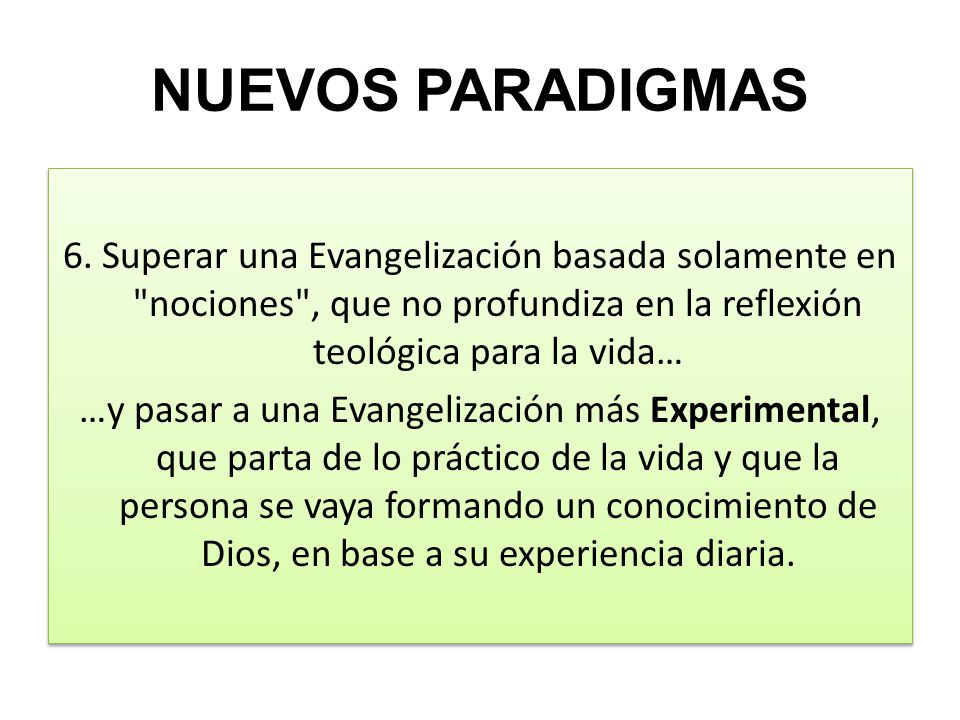 NUEVOS PARADIGMAS 6. Superar una Evangelización basada solamente en
