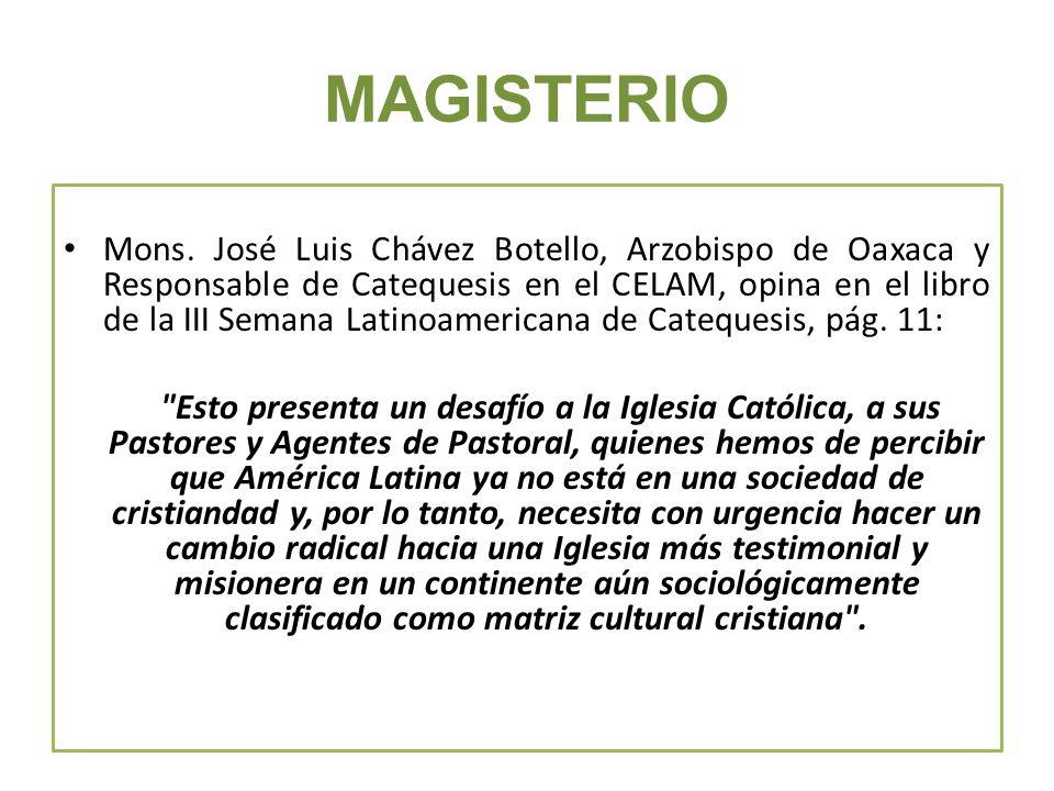MAGISTERIO Mons. José Luis Chávez Botello, Arzobispo de Oaxaca y Responsable de Catequesis en el CELAM, opina en el libro de la III Semana Latinoameri
