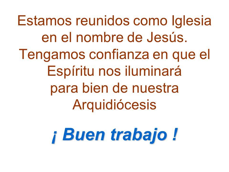 Estamos reunidos como Iglesia en el nombre de Jesús.