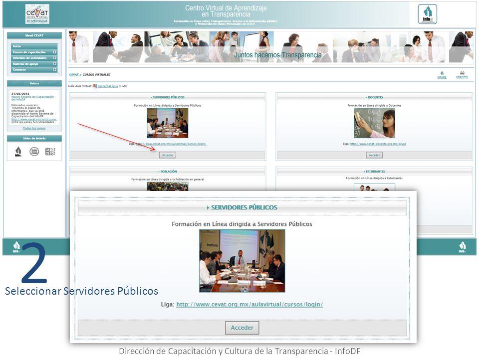 Dirección de Capacitación y Cultura de la Transparencia - InfoDF 2 Seleccionar Servidores Públicos