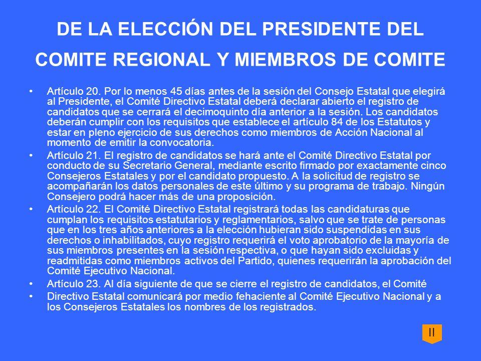 DE LA ELECCIÓN DEL PRESIDENTE DEL COMITE REGIONAL Y MIEMBROS DE COMITE Artículo 20.