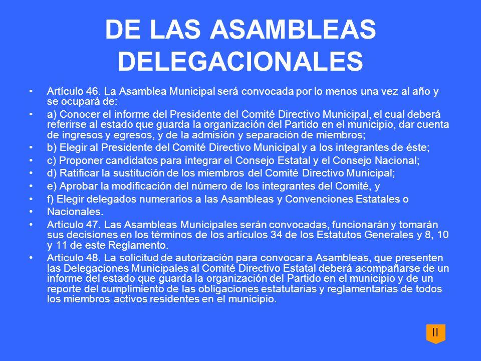 DE LAS ASAMBLEAS DELEGACIONALES Artículo 46.
