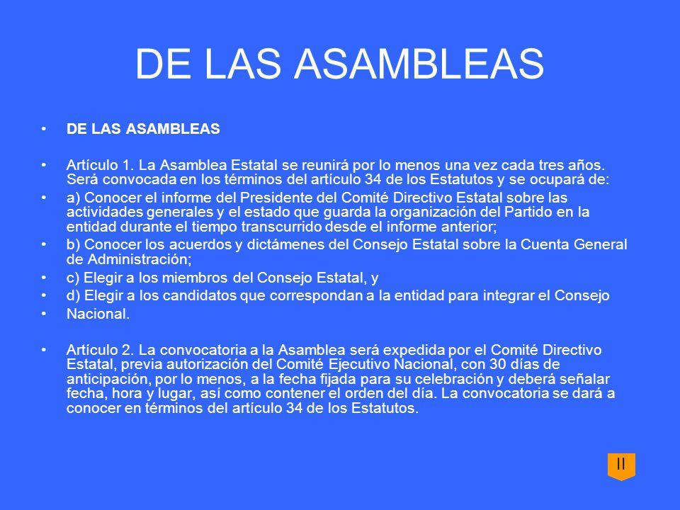 DE LAS ASAMBLEAS Artículo 1. La Asamblea Estatal se reunirá por lo menos una vez cada tres años.