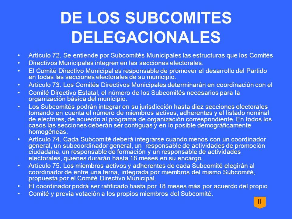 DE LOS SUBCOMITES DELEGACIONALES Artículo 72.