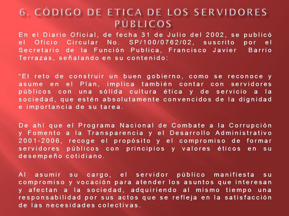 En el Diario Oficial, de fecha 31 de Julio del 2002, se publicó el Oficio Circular No. SP/100/0762/02, suscrito por el Secretario de la Función Public