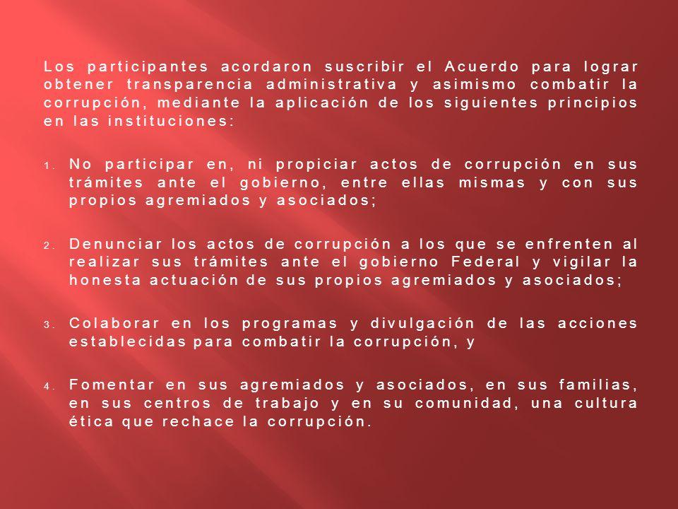Los participantes acordaron suscribir el Acuerdo para lograr obtener transparencia administrativa y asimismo combatir la corrupción, mediante la aplic