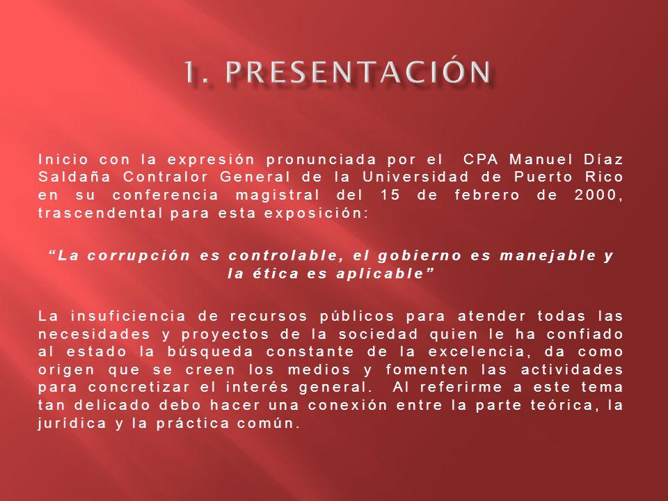 Inicio con la expresión pronunciada por el CPA Manuel Díaz Saldaña Contralor General de la Universidad de Puerto Rico en su conferencia magistral del