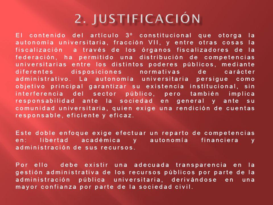 El contenido del artículo 3º constitucional que otorga la autonomía universitaria, fracción VII, y entre otras cosas la fiscalización a través de los