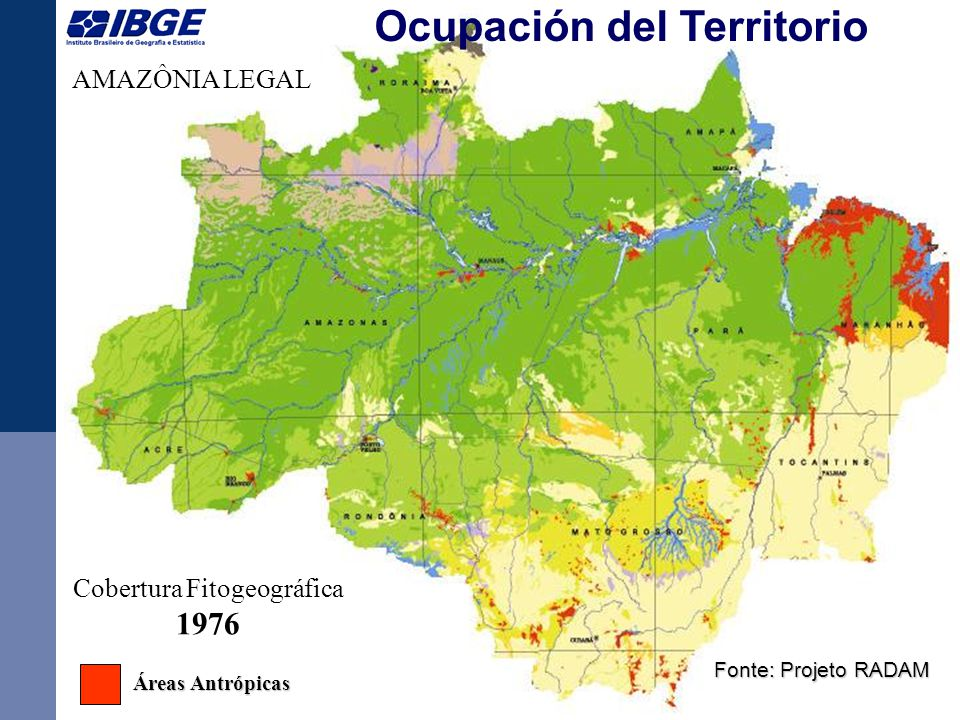 8 AMAZÔNIA LEGAL Cobertura Fitogeográfica 2003 Áreas Antrópicas Áreas Antrópicas Fonte: IBGE / CCSIVAM Ocupación del Territorio