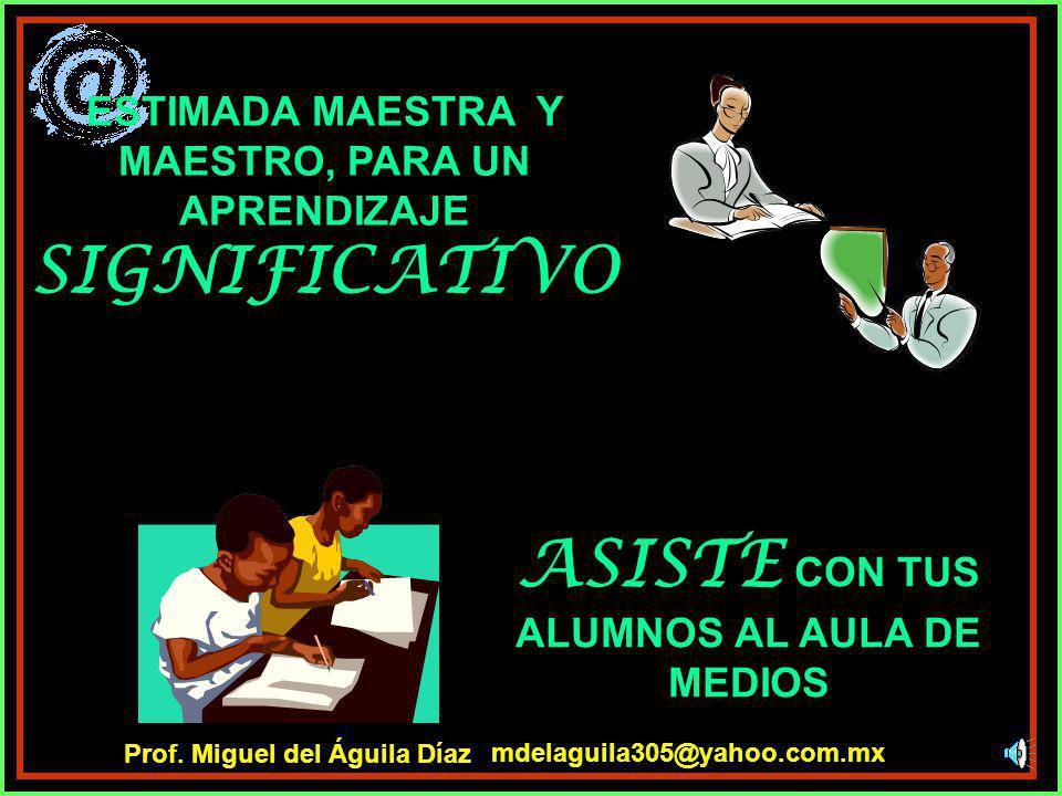 Quieres Lograr el mejor rendimiento en clases? mdelaguila305@yahoo.com.mx Prof. Miguel del Águila Díaz