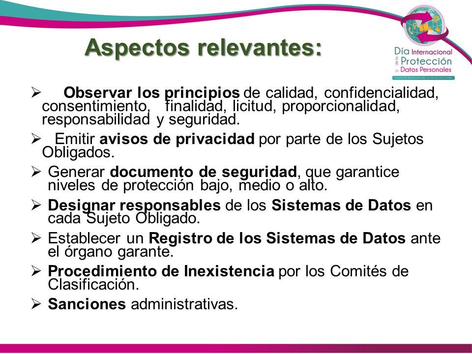 Aspectos relevantes: Observar los principios de calidad, confidencialidad, consentimiento, finalidad, licitud, proporcionalidad, responsabilidad y seg
