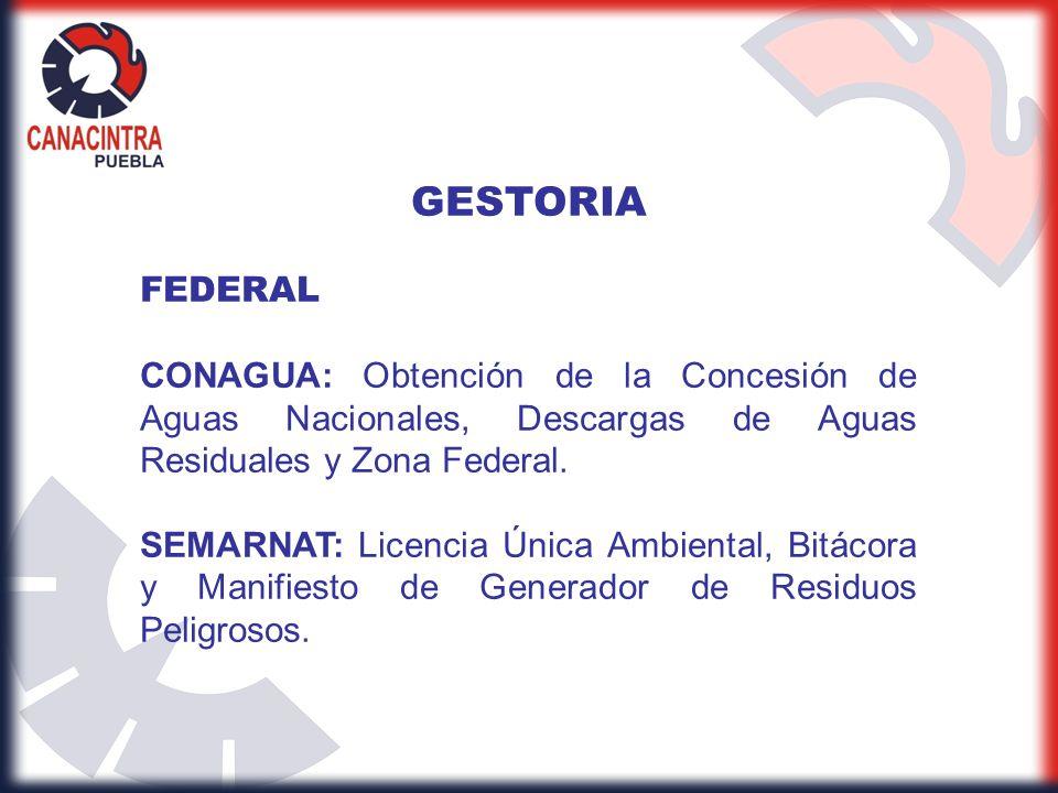 GESTORIA FEDERAL CONAGUA: Obtención de la Concesión de Aguas Nacionales, Descargas de Aguas Residuales y Zona Federal. SEMARNAT: Licencia Única Ambien