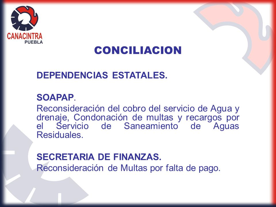 CONCILIACION DEPENDENCIAS ESTATALES. SOAPAP. Reconsideración del cobro del servicio de Agua y drenaje, Condonación de multas y recargos por el Servici