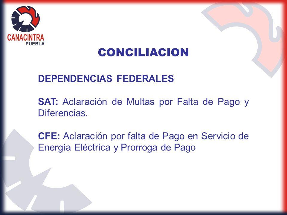 CONCILIACION DEPENDENCIAS FEDERALES SAT: Aclaración de Multas por Falta de Pago y Diferencias. CFE: Aclaración por falta de Pago en Servicio de Energí