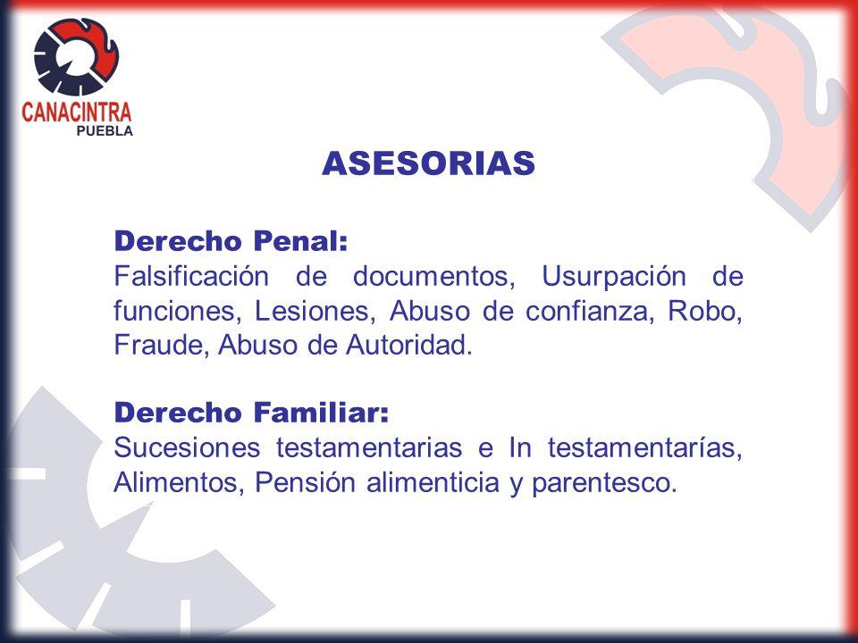 ASESORIAS Derecho Penal: Falsificación de documentos, Usurpación de funciones, Lesiones, Abuso de confianza, Robo, Fraude, Abuso de Autoridad. Derecho