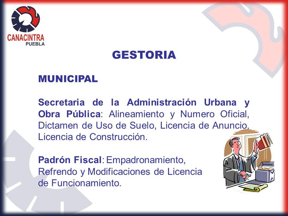GESTORIA MUNICIPAL Secretaria de la Administración Urbana y Obra Pública: Alineamiento y Numero Oficial, Dictamen de Uso de Suelo, Licencia de Anuncio