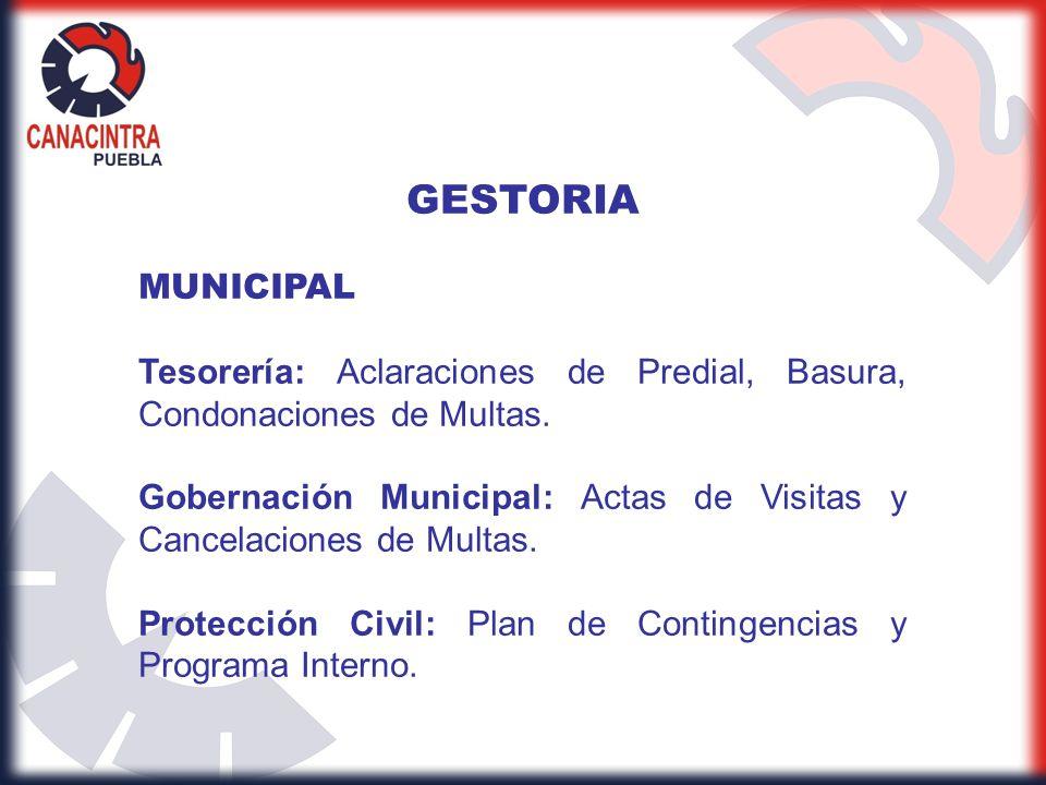 GESTORIA MUNICIPAL Tesorería: Aclaraciones de Predial, Basura, Condonaciones de Multas. Gobernación Municipal: Actas de Visitas y Cancelaciones de Mul