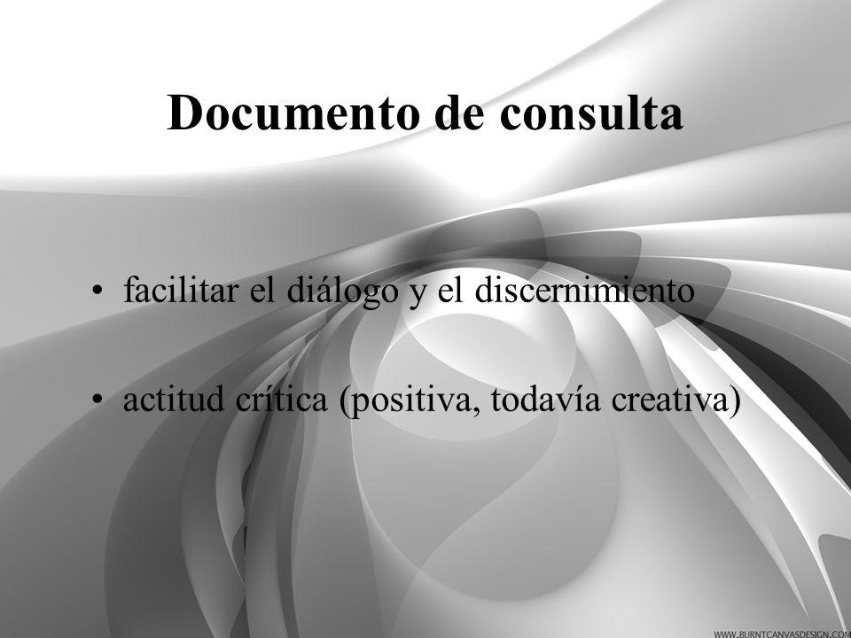 Documento de consulta facilitar el diálogo y el discernimiento actitud crítica (positiva, todavía creativa)