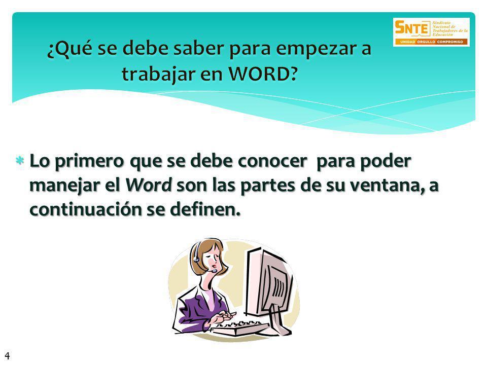 Lo primero que se debe conocer para poder manejar el Word son las partes de su ventana, a continuación se definen.