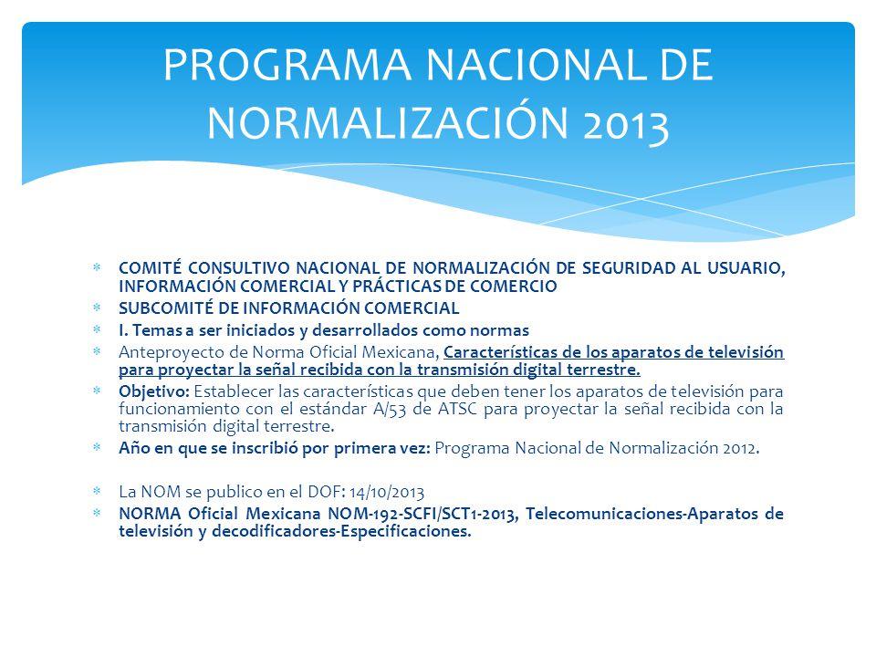 COMITÉ CONSULTIVO NACIONAL DE NORMALIZACIÓN DE SEGURIDAD AL USUARIO, INFORMACIÓN COMERCIAL Y PRÁCTICAS DE COMERCIO SUBCOMITÉ DE INFORMACIÓN COMERCIAL