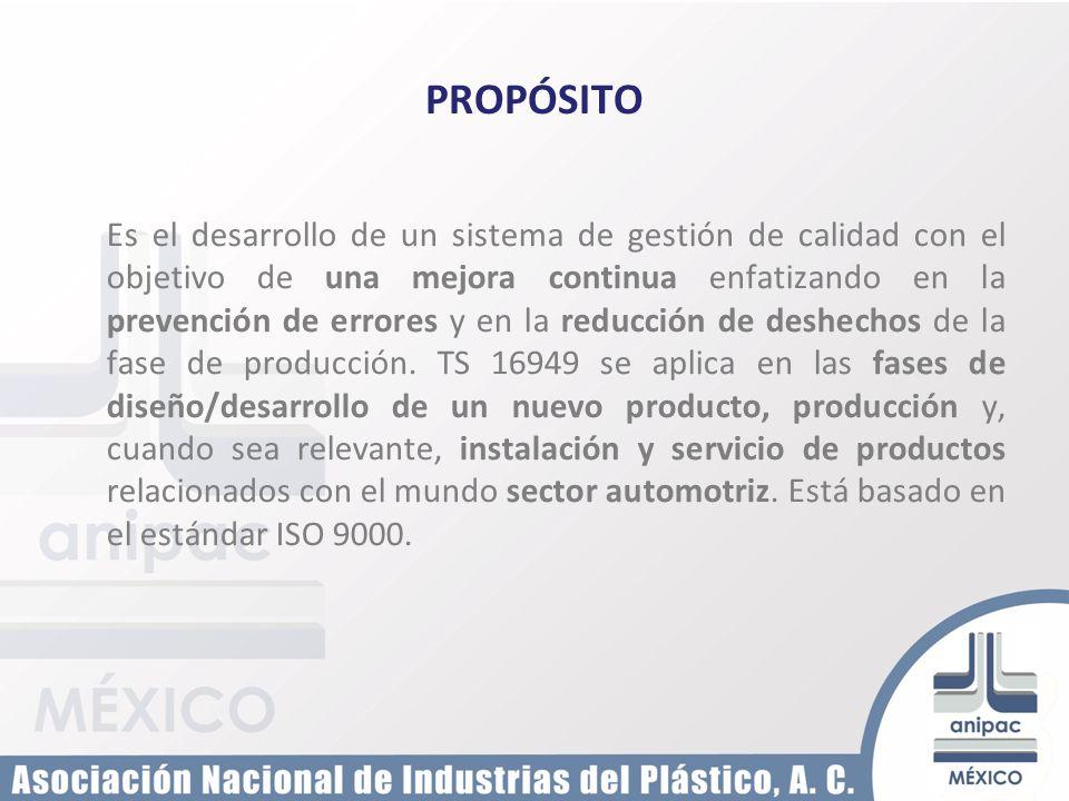 OBJETIVO Adaptar el sistema de calidad existente en cada empresa para que se cumplan todos los requisitos de la especificación técnica ISO/TS 16949, con la máxima simplicidad y eficacia.