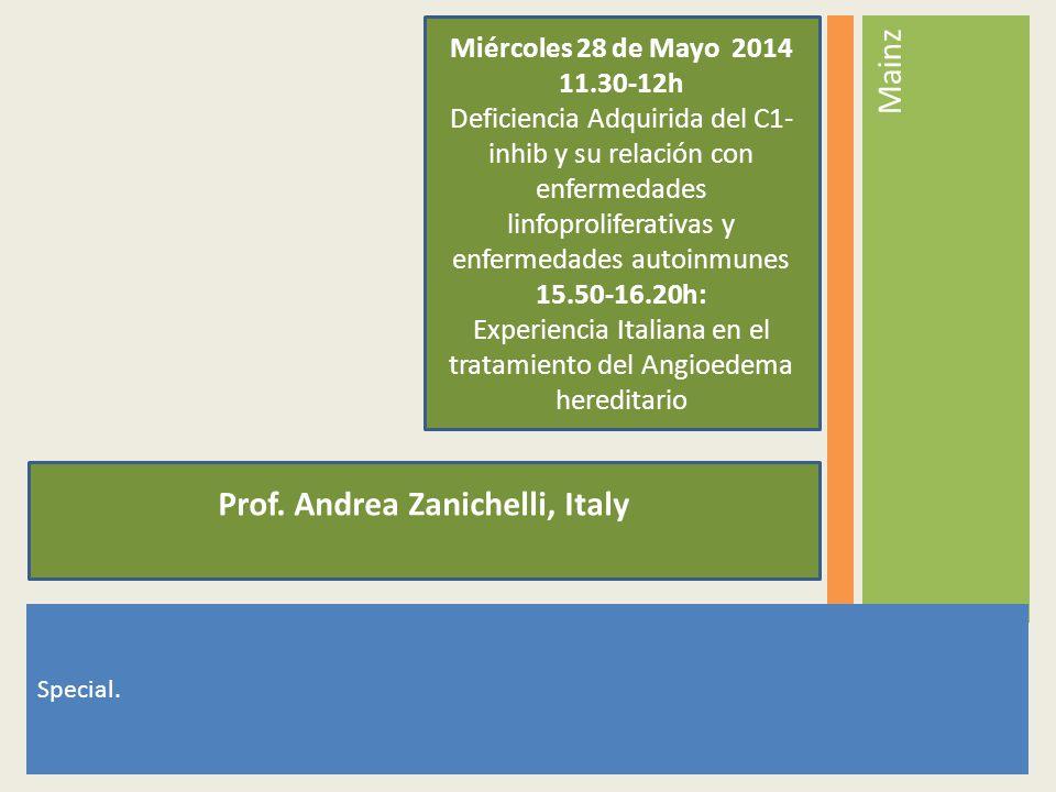 Prof. Andrea Zanichelli, Italy Miércoles 28 de Mayo 2014 11.30-12h Deficiencia Adquirida del C1- inhib y su relación con enfermedades linfoproliferati