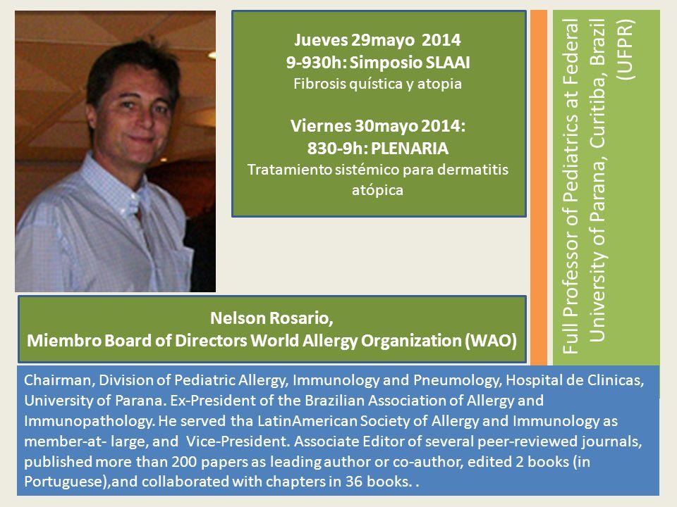 Chairman, Division of Pediatric Allergy, Immunology and Pneumology, Hospital de Clinicas, University of Parana. Ex-President of the Brazilian Associat
