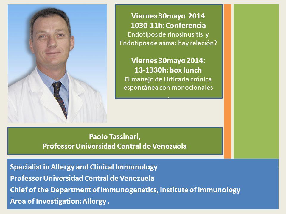 Specialist in Allergy and Clinical Immunology Professor Universidad Central de Venezuela Chief of the Department of Immunogenetics, Institute of Immun