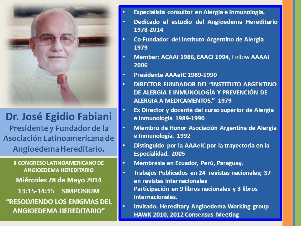 Especialista consultor en Alergia e Inmunología. Dedicado al estudio del Angioedema Hereditario 1978-2014 Co-Fundador del Instituto Argentino de Alerg