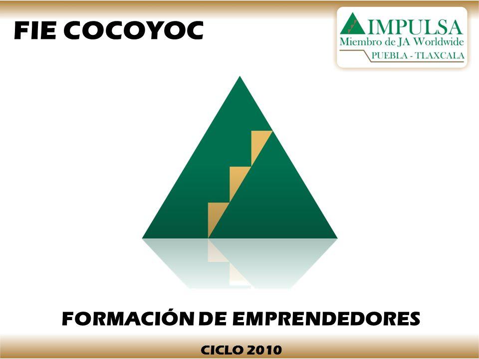 FIE COCOYOC FORMACIÓN DE EMPRENDEDORES CICLO 2010
