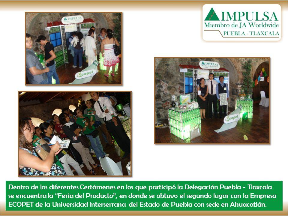 Dentro de los diferentes Certámenes en los que participó la Delegación Puebla - Tlaxcala se encuentra la Feria del Producto, en donde se obtuvo el segundo lugar con la Empresa ECOPET de la Universidad Interserrana del Estado de Puebla con sede en Ahuacatlán.