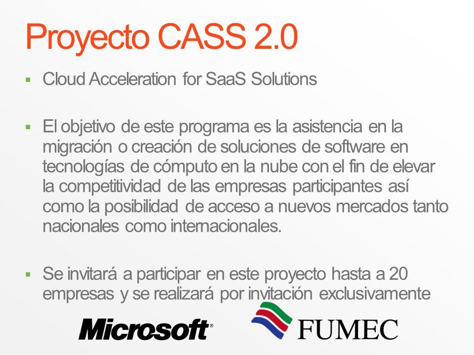 Proyecto CASS 2.0 Cloud Acceleration for SaaS Solutions El objetivo de este programa es la asistencia en la migración o creación de soluciones de soft