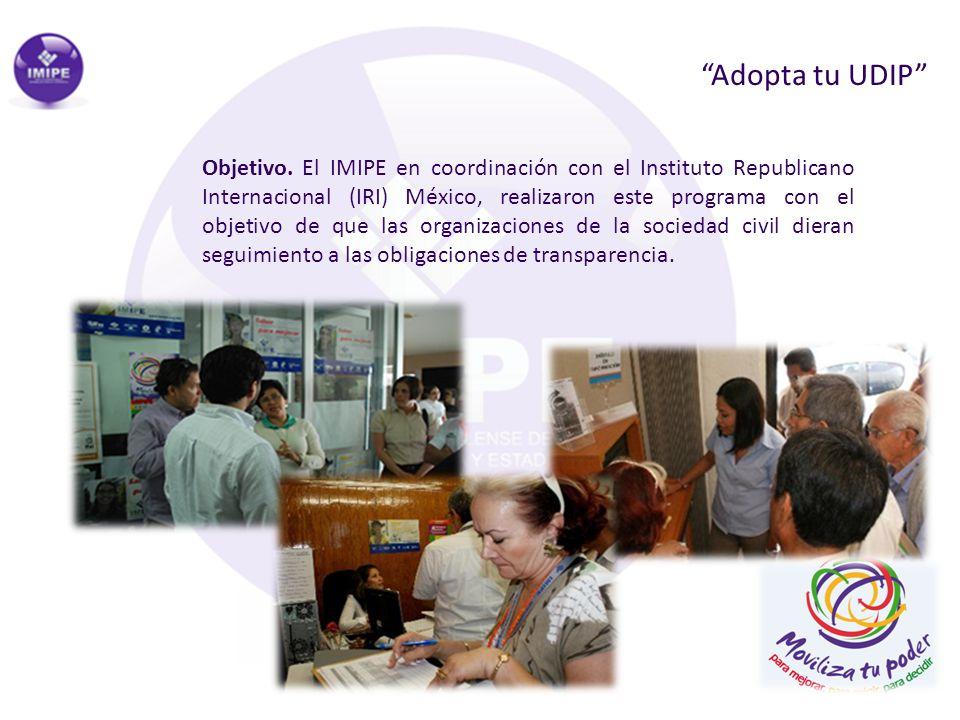 Adopta tu UDIP Acciones: 1) Se emitió la convocatoria para participar en el programa, resultado de ello 7 organizaciones de la sociedad civil participaron.